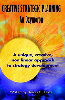 Creative Strategic Planning - Leslie, Dennis C