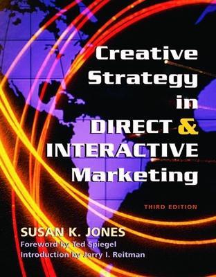 Creative Strategy in Direct & Interactive Marketing - Jones, Susan K