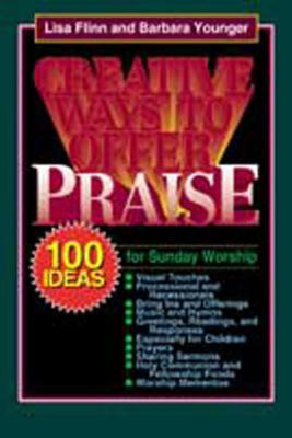 Creative Ways to Offer Praise - Flinn, Lisa