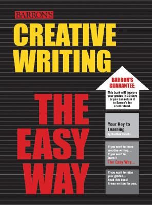 Creative Writing the Easy Way - Hirschi, Heather, and David, Neil, Sr. (Editor)