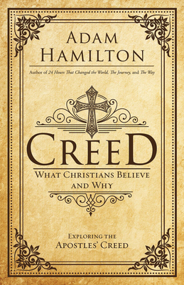 Creed: What Christians Believe and Why - Hamilton, Adam