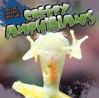 Creepy Amphibians - Shea, Nicole