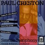 Creston: Symphony No.3; Partita for Flute, Violin & Stings, Op. 12; Out of the Cradle; Invocation & Dance, Op. 58