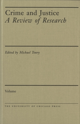 Crime and Justice, Volume 1: An Annual Review of Research - Morris, Norval (Editor)