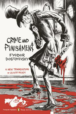Crime and Punishment - Dostoyevsky, Fyodor, and Ready, Oliver (Translated by)