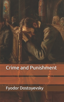 Crime and Punishment - Dostoyevsky, Fyodor