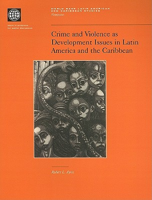 Crime and Violence as Development Issues in Latin America and the Caribbean - Fajnzylber, Pablo (Editor)