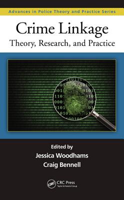 Crime Linkage: Theory, Research, and Practice - Woodhams, Jessica