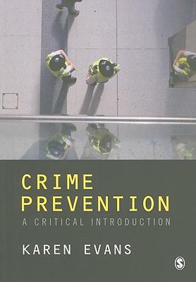 Crime Prevention: A Critical Introduction - Evans, Karen