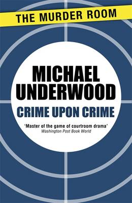 Crime Upon Crime - Underwood, Michael