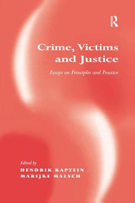 Crime, Victims and Justice: Essays on Principles and Practice - Malsch, Marijke