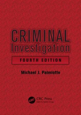 Criminal Investigation - Palmiotto, Michael J, Dr.
