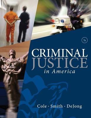 Criminal Justice in America - Cole, George F, and Smith, Christopher E