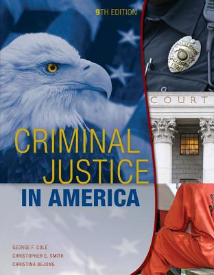 Criminal Justice in America - Cole, George F