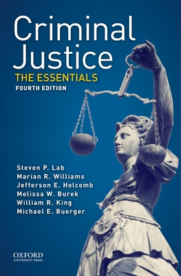 Criminal Justice: The Essentials - Lab, Steven P, Dr., and Williams, Marian R, and Holcomb, Jefferson E