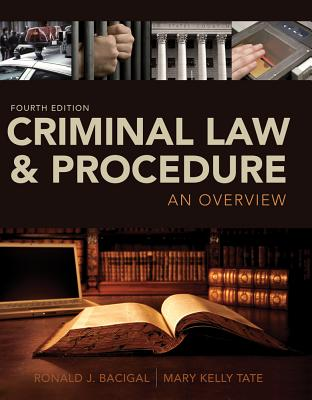 Criminal Law and Procedure: An Overview - Bacigal, Ronald J