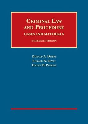 Criminal Law and Procedure, Cases and Materials - Perkins, Rollin, and Dripps, Donald A., and Boyce, Ronald