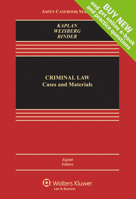 Criminal Law: Cases and Materials - Kaplan, John