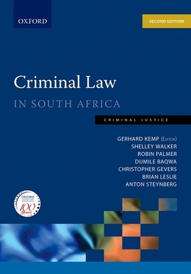Criminal Law in South Africa: Criminal Law in South Africa - Palmer, Robin, and Baqwa, Dumile, and Gevers, Christopher