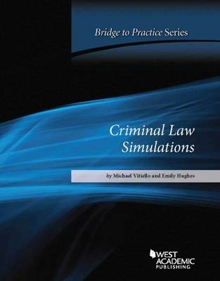 Criminal Law Simulations: Bridge to Practice - Vitiello, Michael, and Hughes, Emily