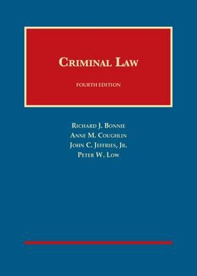 Criminal Law - Bonnie, Richard J., and Coughlin, Anne M., and Jeffries, John C., Jr.