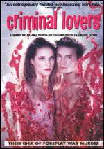 Criminal Lovers - François Ozon