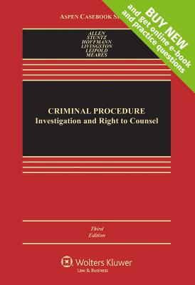 Criminal Procedure: Investigation and Right to Counsel - Allen, Ronald Jay, and Stuntz, William J, and Hoffmann, Joseph L