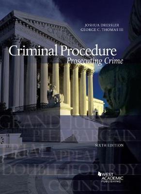 Criminal Procedure, Prosecuting Crime - Dressler, Joshua, and George, Thomas