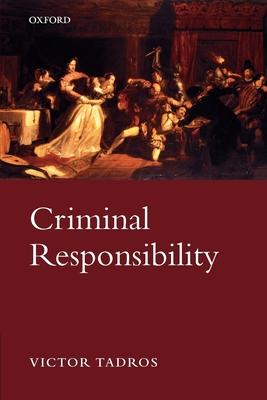 Criminal Responsibility - Tadros, Victor