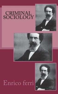 Criminal Sociology - Ferri, Enrico