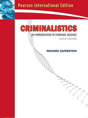 Criminalistics: An Introduction to Forensic Science (College Edition): International Edition - Saferstein, Richard