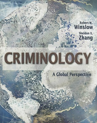 Criminology: A Global Perspective - Winslow, Robert W, and Zhang, Sheldon X