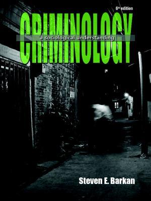 Criminology: A Sociological Understanding - Barkan, Steven