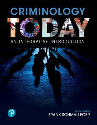 Criminology Today: An Integrative Introduction - Schmalleger, Frank, Professor