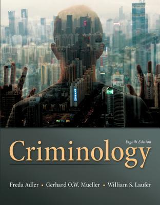 Criminology - Adler, Freda, and Laufer, William S., and Mueller, Gerhard O. W.