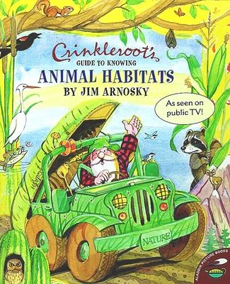 Crinkleroot's Guide to Knowing Animal Habitats - Arnosky, Jim