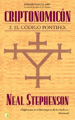 Criptonomicon II: El Codigo Pontifex - Stephenson, Neal, and Jorge Romero, Pedro (Translated by)