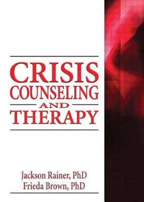 Crisis Counseling and Therapy - Rainer, Jackson P