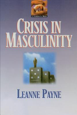 Crisis in Masculinity - Payne, Leanne