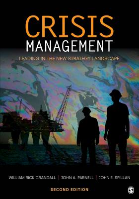 Crisis Management: Leading in the New Strategy Landscape - Crandall, William Rick, and Parnell, John A., and Spillan, John E. (Edward)