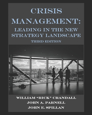 Crisis Management: Leading in the New Strategy Landscape - Parnell, John A, and Spillan, John E, and Crandall, William Rick