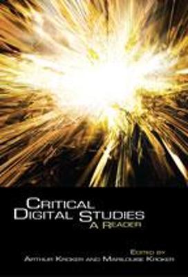 Critical Digital Studies: A Reader - Kroker, Arthur (Editor), and Kroker, Marilouise (Editor)