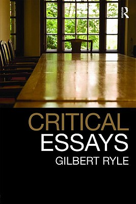 Critical Essays: Collected Papers, Volume 1 - Ryle, Gilbert