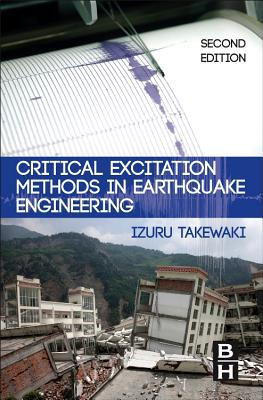 Critical Excitation Methods in Earthquake Engineering - Takewaki, Izuru