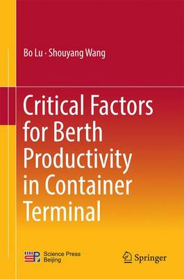 Critical Factors for Berth Productivity in Container Terminal - Lu, Bo, and Wang, Shouyang