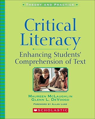 Critical Literacy - McLaughlin, Maureen, and McLaughlin, Glenn, and Devoogd, Glenn