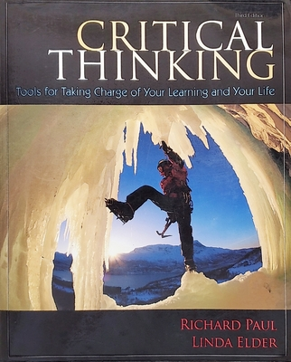 Critical Thinking: Tools for Taking Charge of Your Learning and Your Life - Elder, Linda, and Paul, Richard
