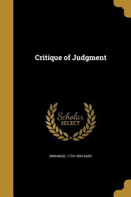 Critique of Judgment - Kant, Immanuel 1724-1804