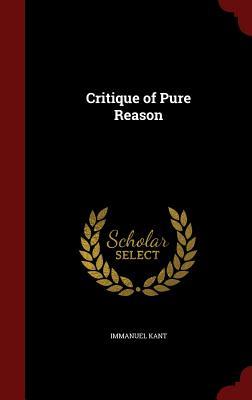 Critique of Pure Reason - Kant, Immanuel