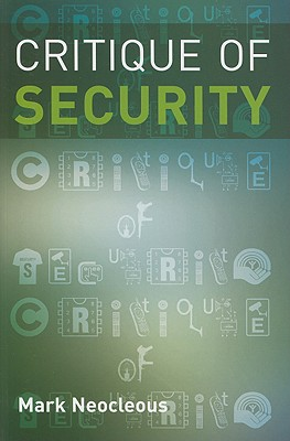 Critique of Security - Neocleous, Mark
